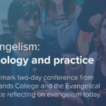Evangelism – Theology and Practice Conference 2022