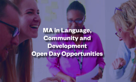 MA in Language, Community and Development Open Days Opportunities (Postgraduate)